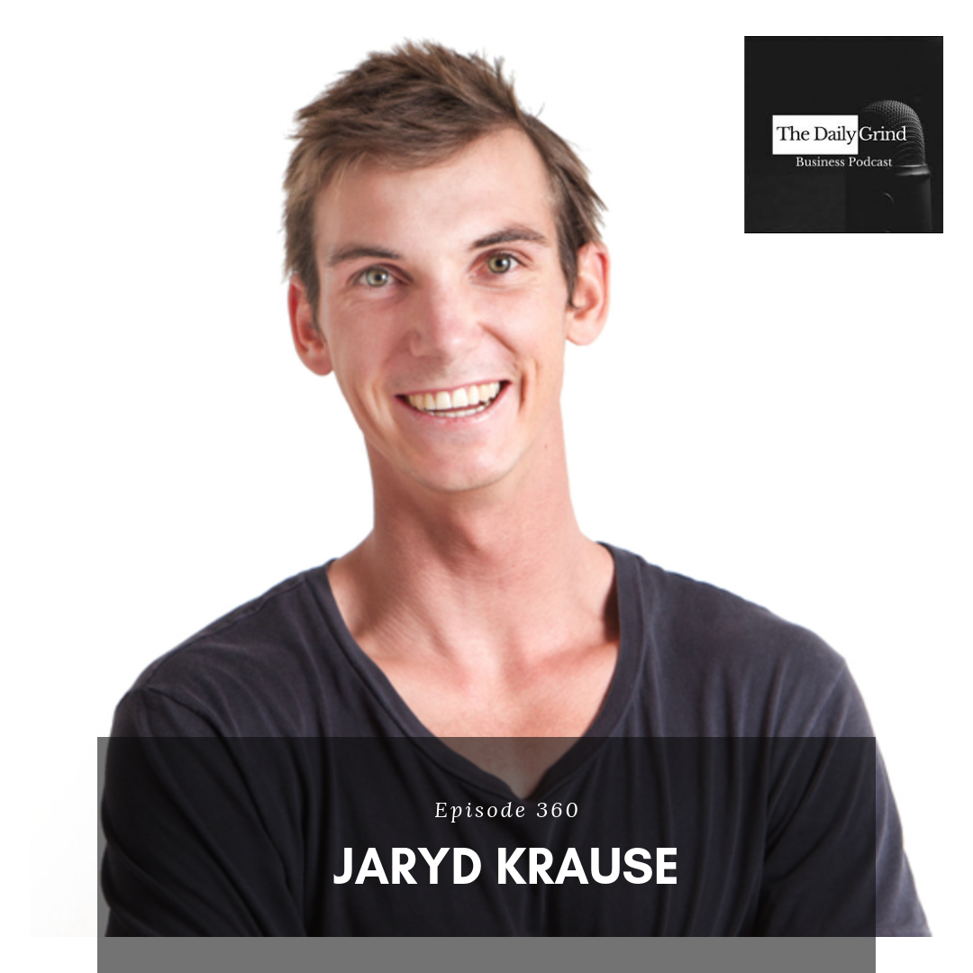 Daily Grind Podcast Jaryd Krause