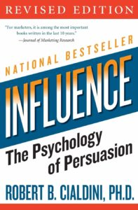 Influence The Pyschology of Persuasion by Robert Cialdini